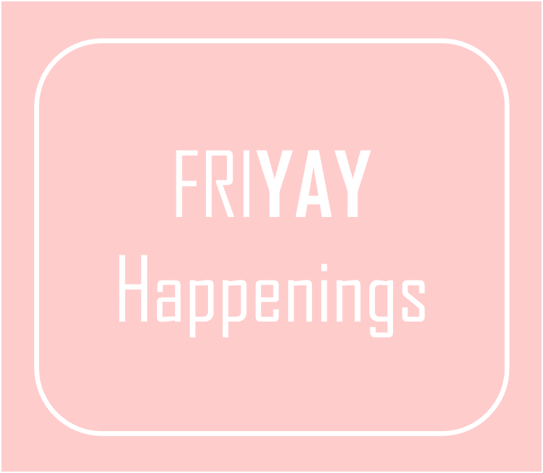 FriYay Happenings 1.8.16
