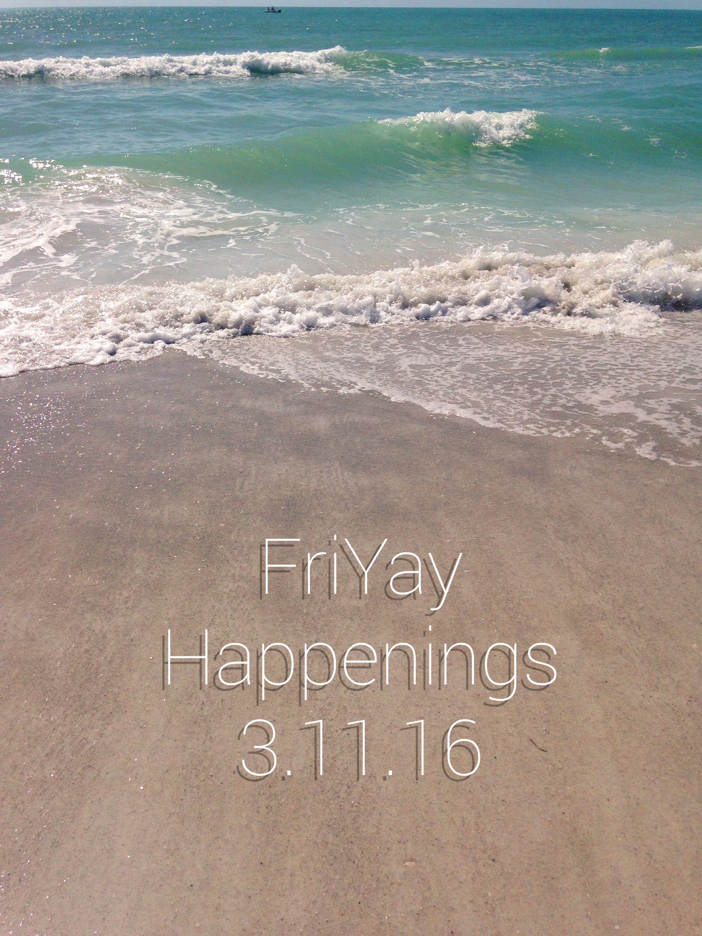 FriYay Happenings 3.11.16