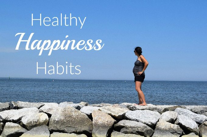 Healthy Happiness Habits