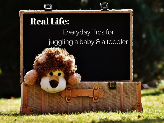 Real Life: Everyday Tips for Juggling a Baby and a Toddler